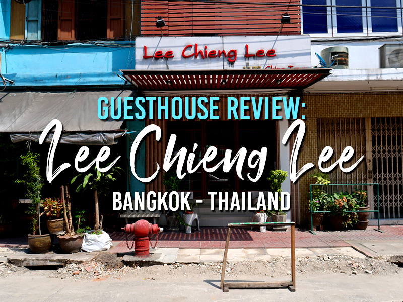 Guesthouse Review: Lee Chieng Lee, Bangkok - Thailand