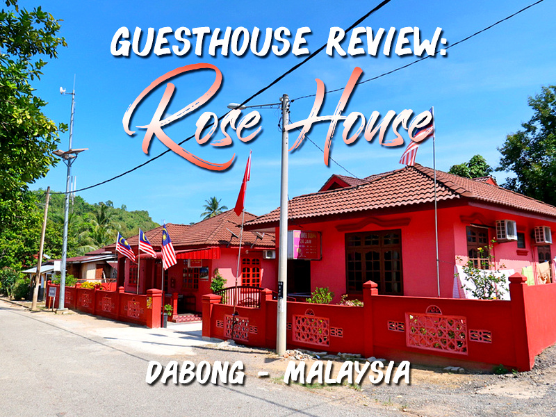 Guesthouse Review: Rose House Dabong - Malaysia