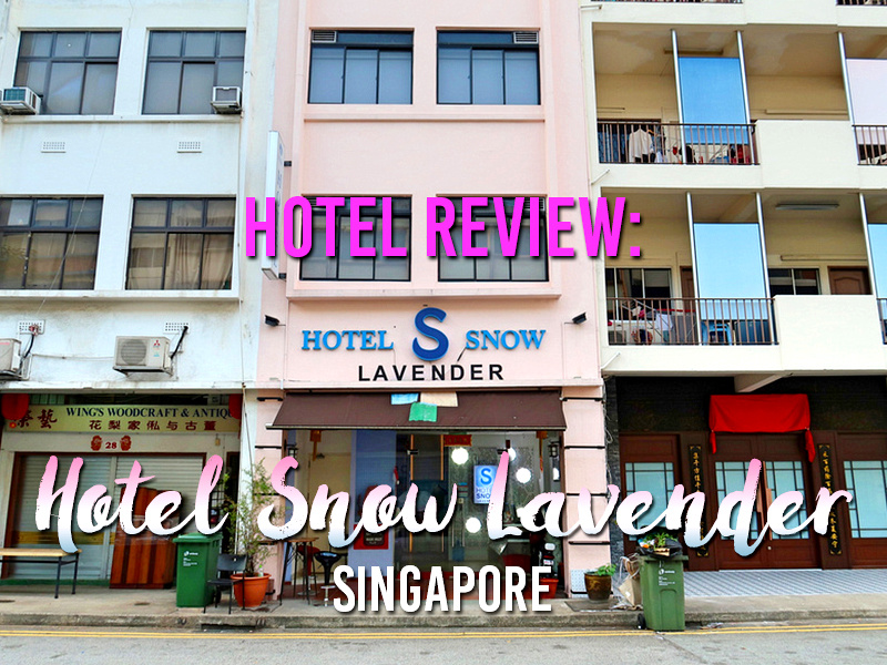 Hotel Review: Hotel Snow Lavender - Singapore