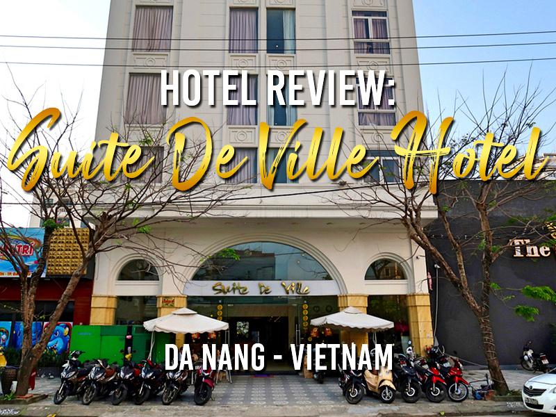 Hotel Review: Suite De Ville Hotel, Da Nang - Vietnam