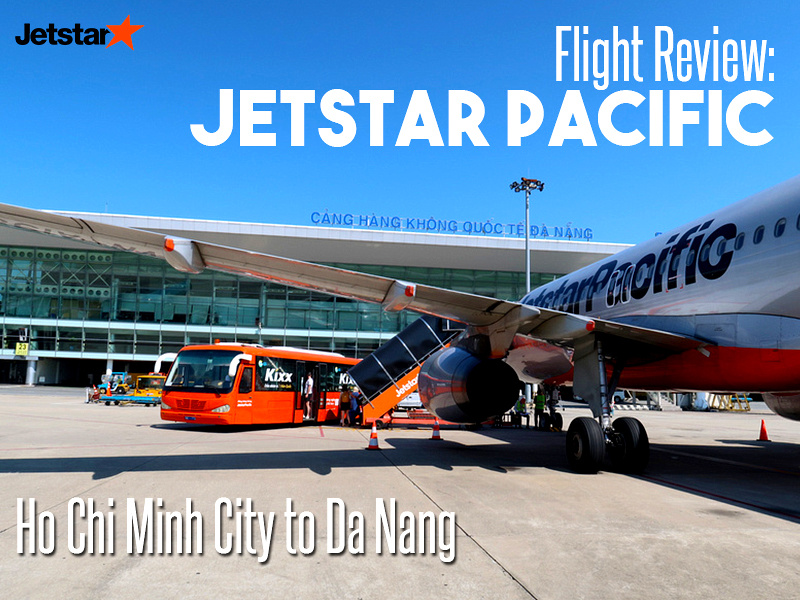 Flight Review: Jetstar Pacific – Ho Chi Minh City to Danang