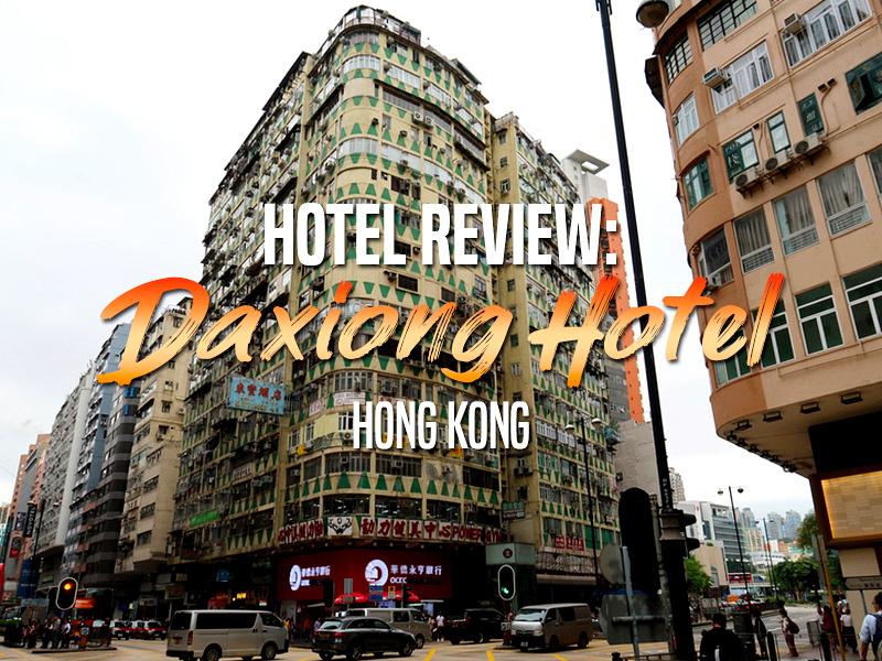 Hotel Review: Daxiong Hotel, Hong Kong