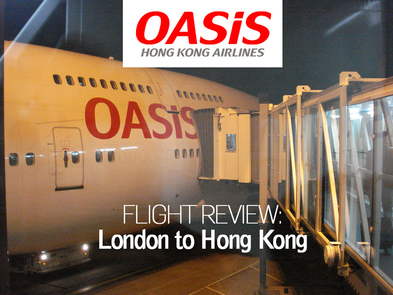 Flight Review: Oasis Hong Kong - London to Hong Kong