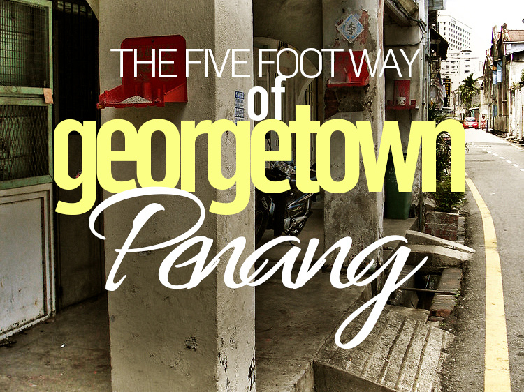 The five foot way of Georgetown, Penang