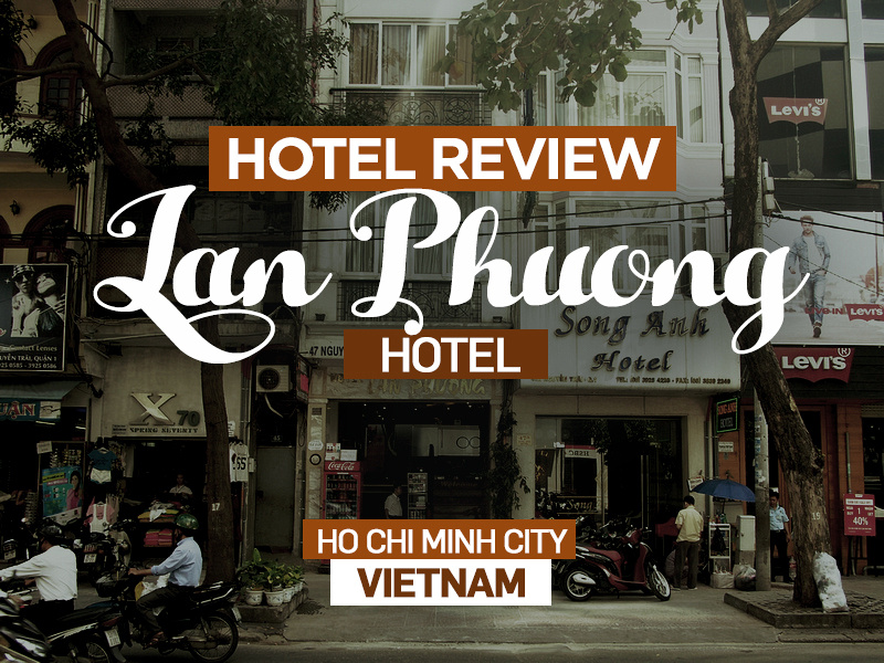 Hotel Review: Lan Phuong Hotel, Ho Chi Minh City - Vietnam