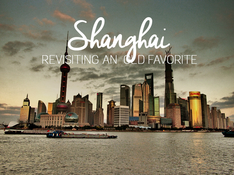 Shanghai - revisiting an old favourite