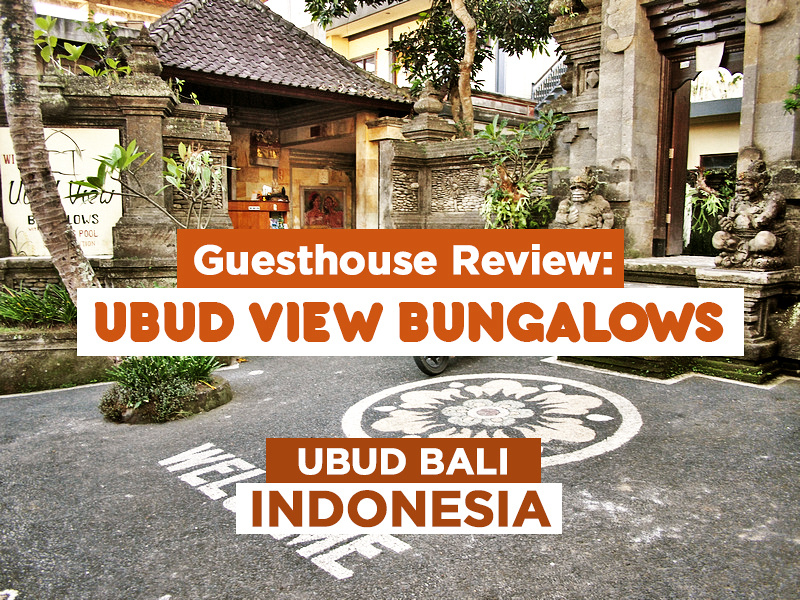 Guesthouse Review: Ubud View Bungalows, Ubud, Bali - Indonesia
