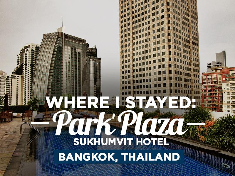 Hotel Review: Park Plaza Sukhumvit Hotel, Bangkok