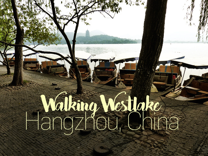 Walking Westlake, Hangzhou - China