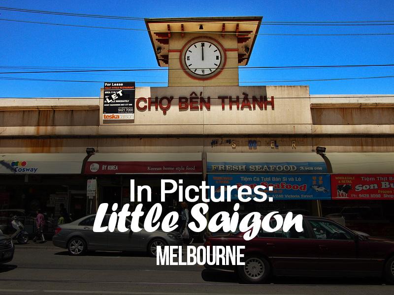 Little Saigon - Melbourne