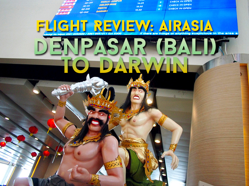 Flight Review: AirAsia - Denpasar (Bali) to Darwin