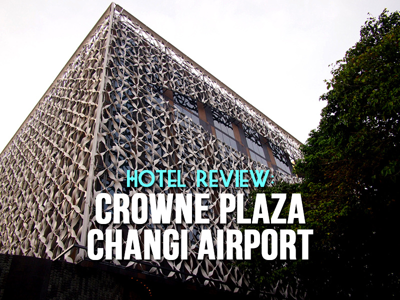 Hotel Review: Crowne Plaza Changi Airport - staying at the best airport hotel in the world