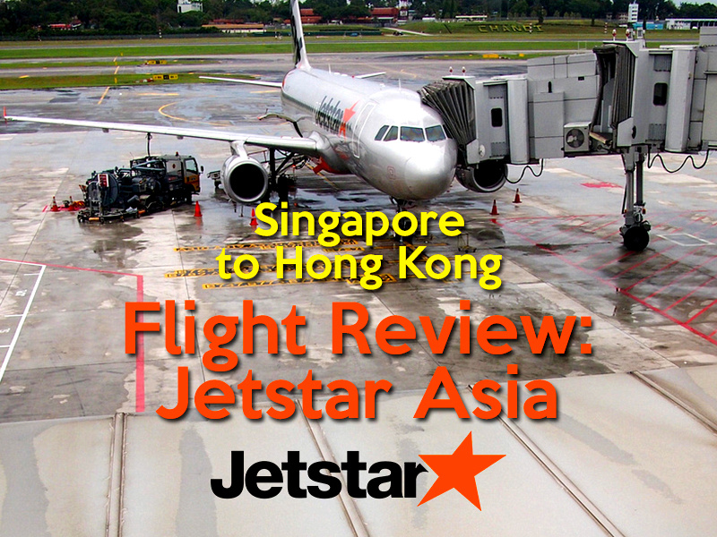 Flight Review: Jetstar Asia - Singapore to Hong Kong