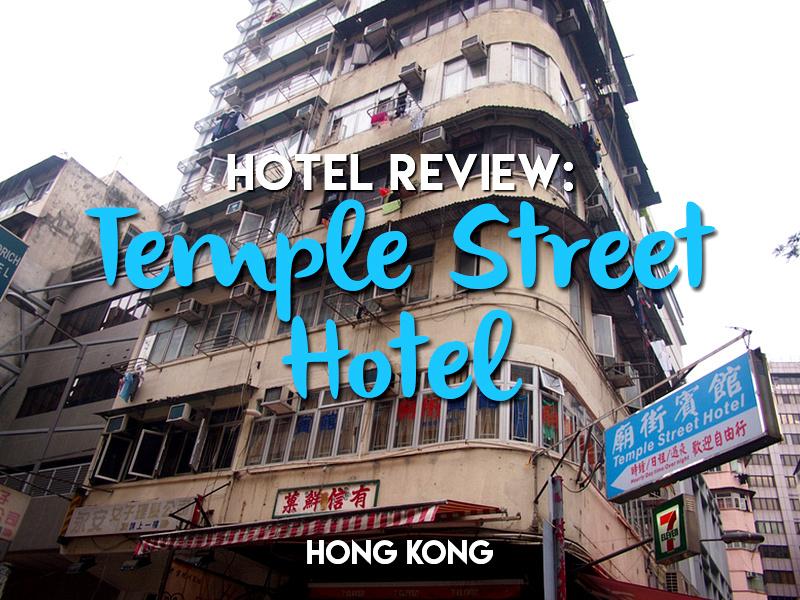Hotel Review: Temple Street Hotel, Hong Kong