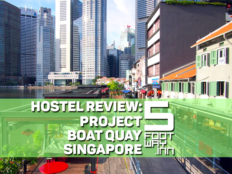 Hostel Review: 5footway.inn Project Boat Quay - Singapore