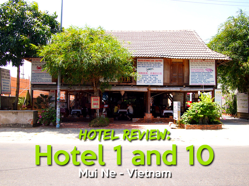 Hotel Review: Hotel 1 and 10, Mue Ne - Vietnam