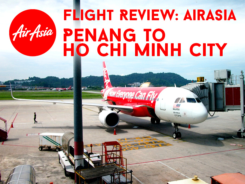 Flight Review: AirAsia - Penang to Ho Chi Minh City
