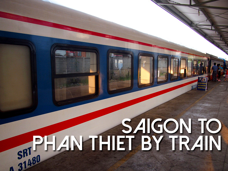 Saigon to Phan Thiet by train - the easy way to get to Mui Ne