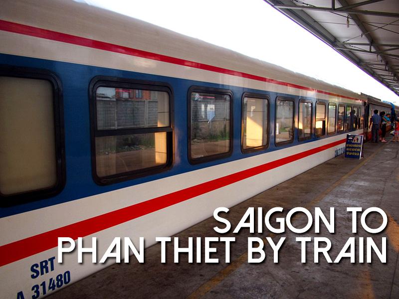Saigon to Phan Thiet by train - the easy way to get to Mui Ne