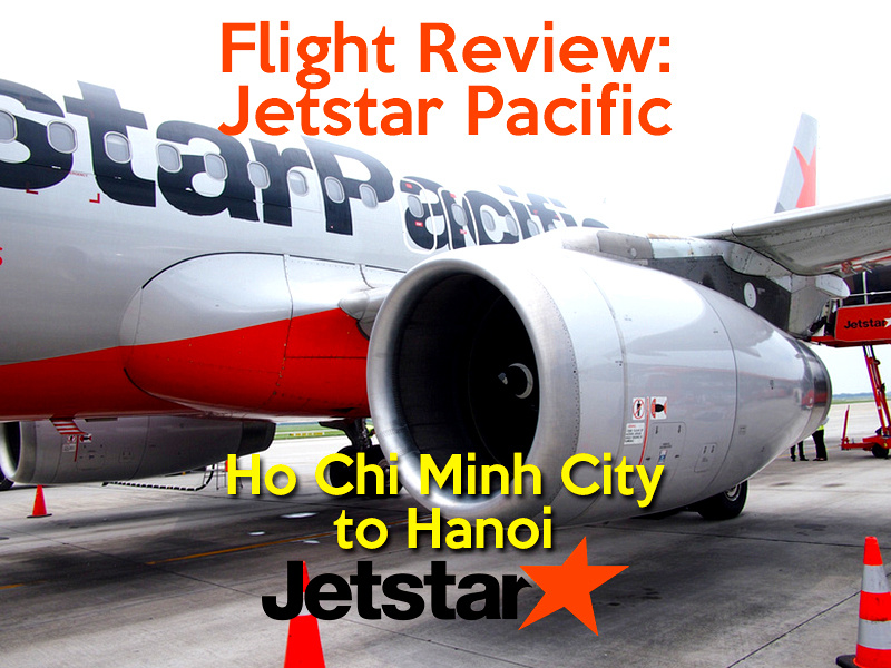 Flight Review: Jetstar Pacific - Ho Chi Minh City to Hanoi