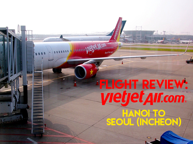 Flight Review: VietJet Air - Hanoi to Seoul (Incheon)