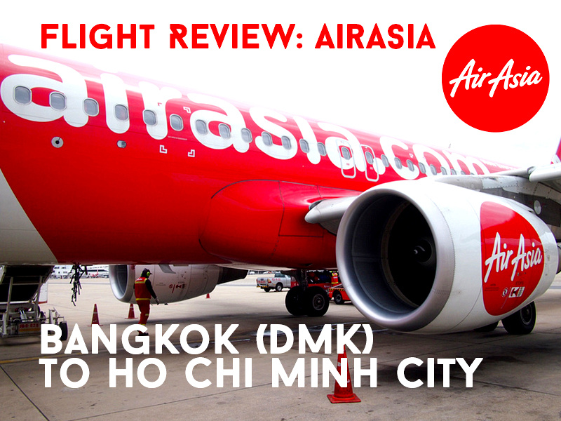 Flight Review: AirAsia – Bangkok (DMK) to Ho Chi Minh City