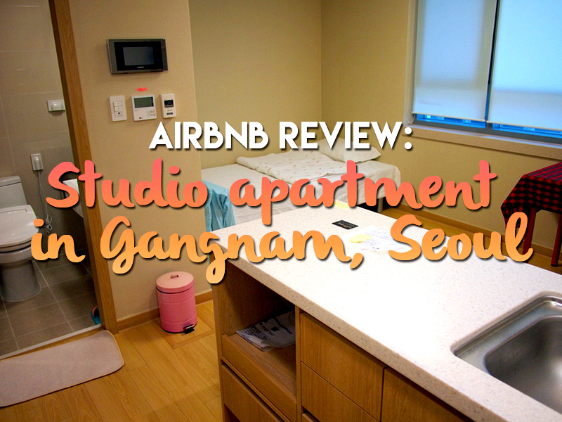 Airbnb Review: Studio apartment in Gangnam, Seoul