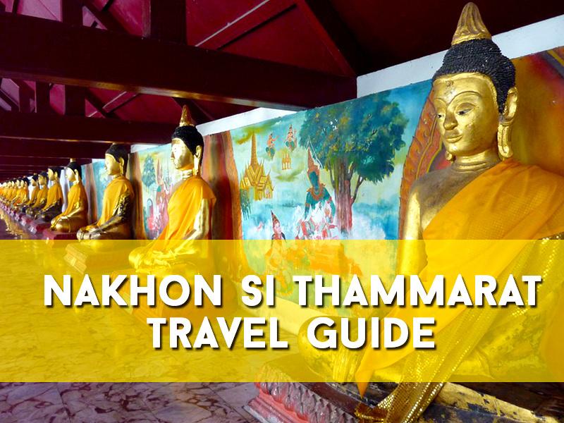 Nakhon Si Thammarat Travel Guide
