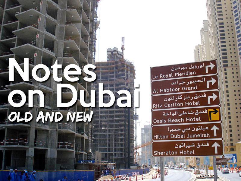 Notes on Dubai - old and new