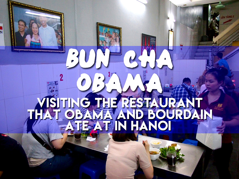 Bun Cha Obama - visiting the restaurant that Obama and Bourdain ate at in Hanoi