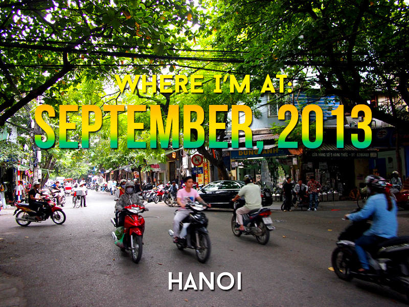 Where I'm At: September, 2013 - Hanoi