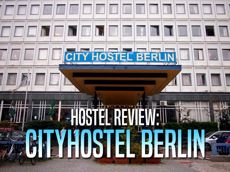 Hostel Review: Cityhostel Berlin