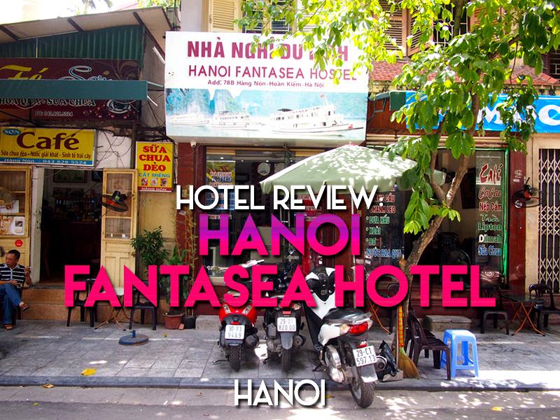Hotel Review: Hanoi Fantasea Hotel, Hanoi