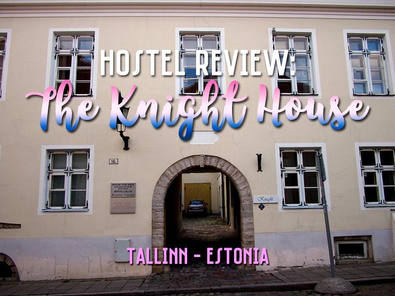Hostel Review: The Knight House, Tallinn - Estonia