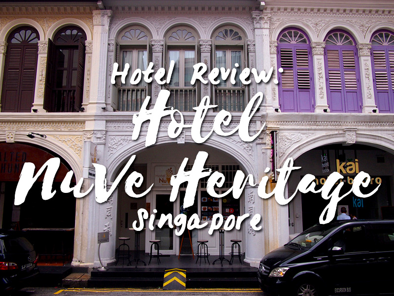 Hotel Review: Hotel NuVe Heritage, Singapore
