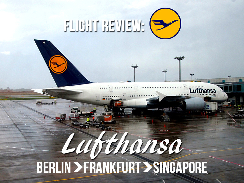 Flight Review: Lufthansa - Berlin - Frankfurt - Singapore