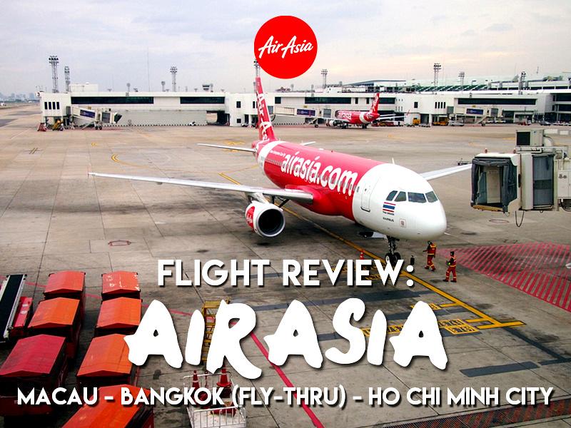Flight Review: AirAsia - Macau - Bangkok (Fly-Thru) - Ho Chi Minh City