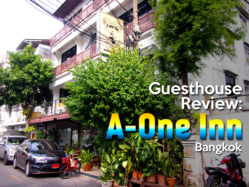 Guesthouse Review: A-One Inn - Bangkok