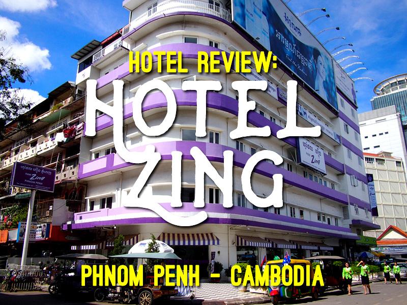 Hotel Review: Hotel Zing, Phnom Penh - Cambodia