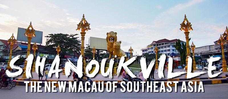 Sihanoukville - The New Macau of Southeast Asia