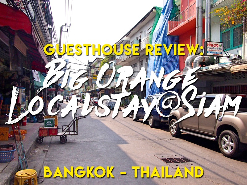 Guesthouse Review: Big Orange Localstay@Siam, Bangkok - Thailand
