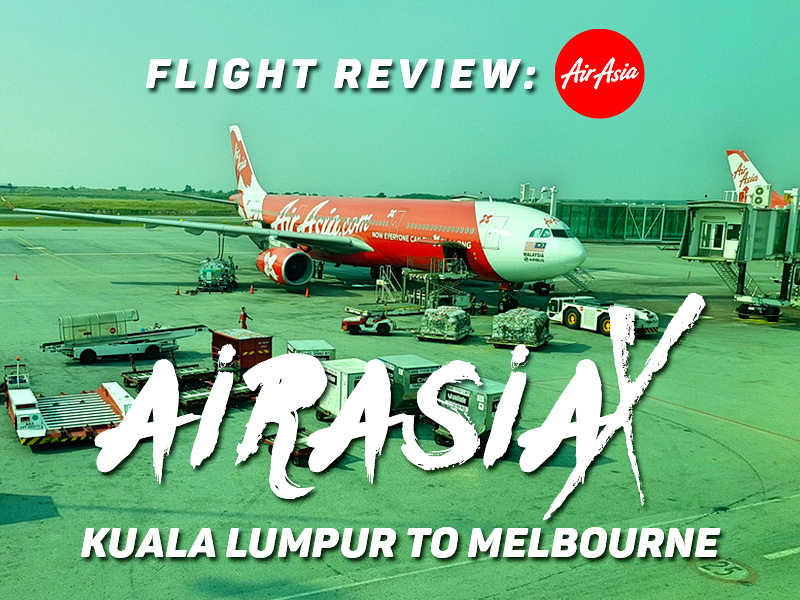 Flight Review: AirAsiaX – Kuala Lumpur to Melbourne