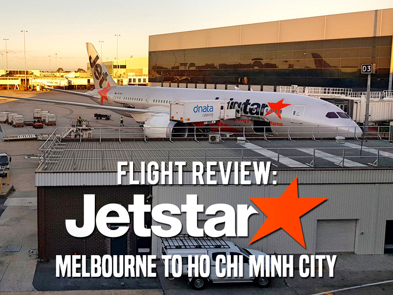 Flight Review: Jetstar – Melbourne to Ho Chi Minh City