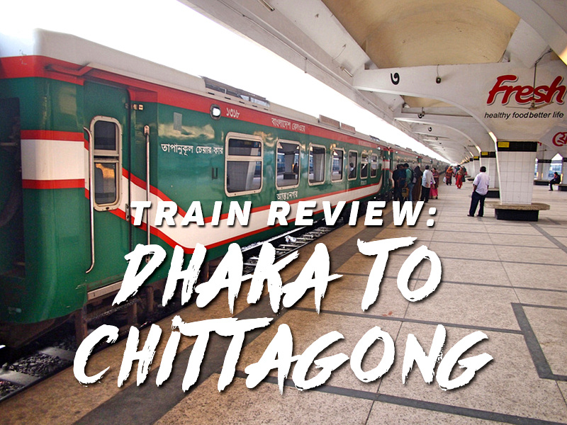Train Review: Dhaka to Chittagong