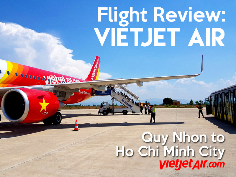 Flight Review: VietJet Air – Quy Nhon to Ho Chi Minh City