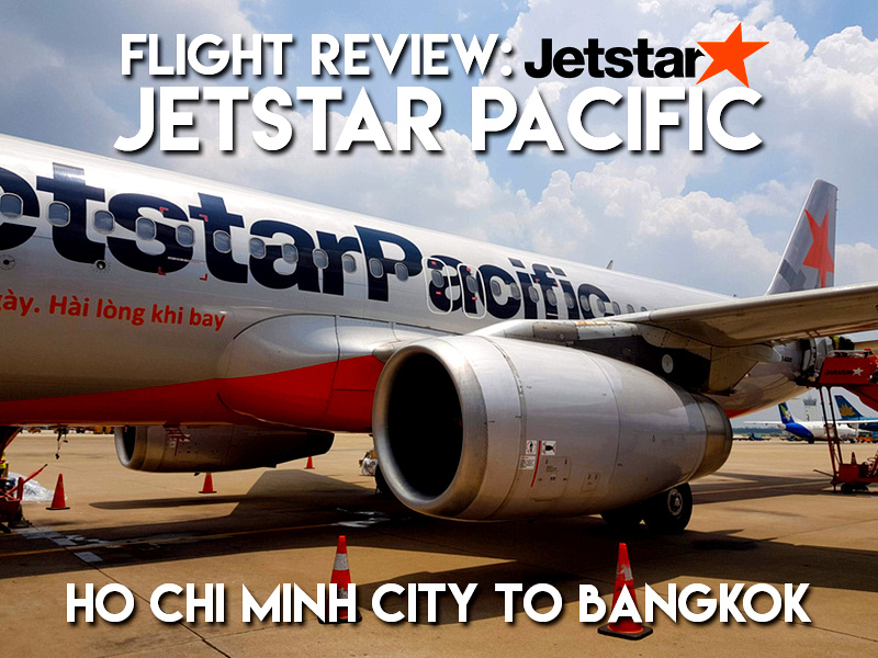 Flight Review: Jetstar Pacific – Ho Chi Minh City to Bangkok