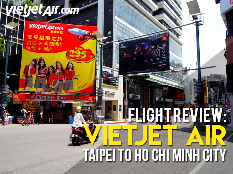 Flight Review: VietJet Air – Taipei to Ho Chi Minh City