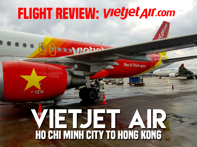 Flight Review: VietJet Air – Ho Chi Minh City to Hong Kong