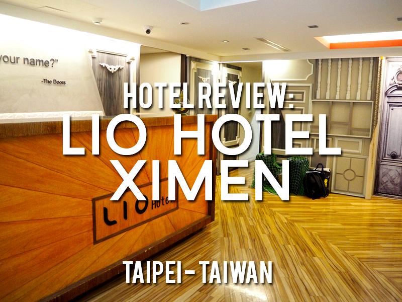Hotel Review: Lio Hotel Ximen, Taipei - Taiwan