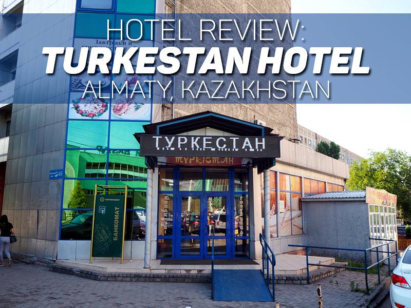 Hotel Review: Turkestan Hotel - Almaty, Kazakhstan